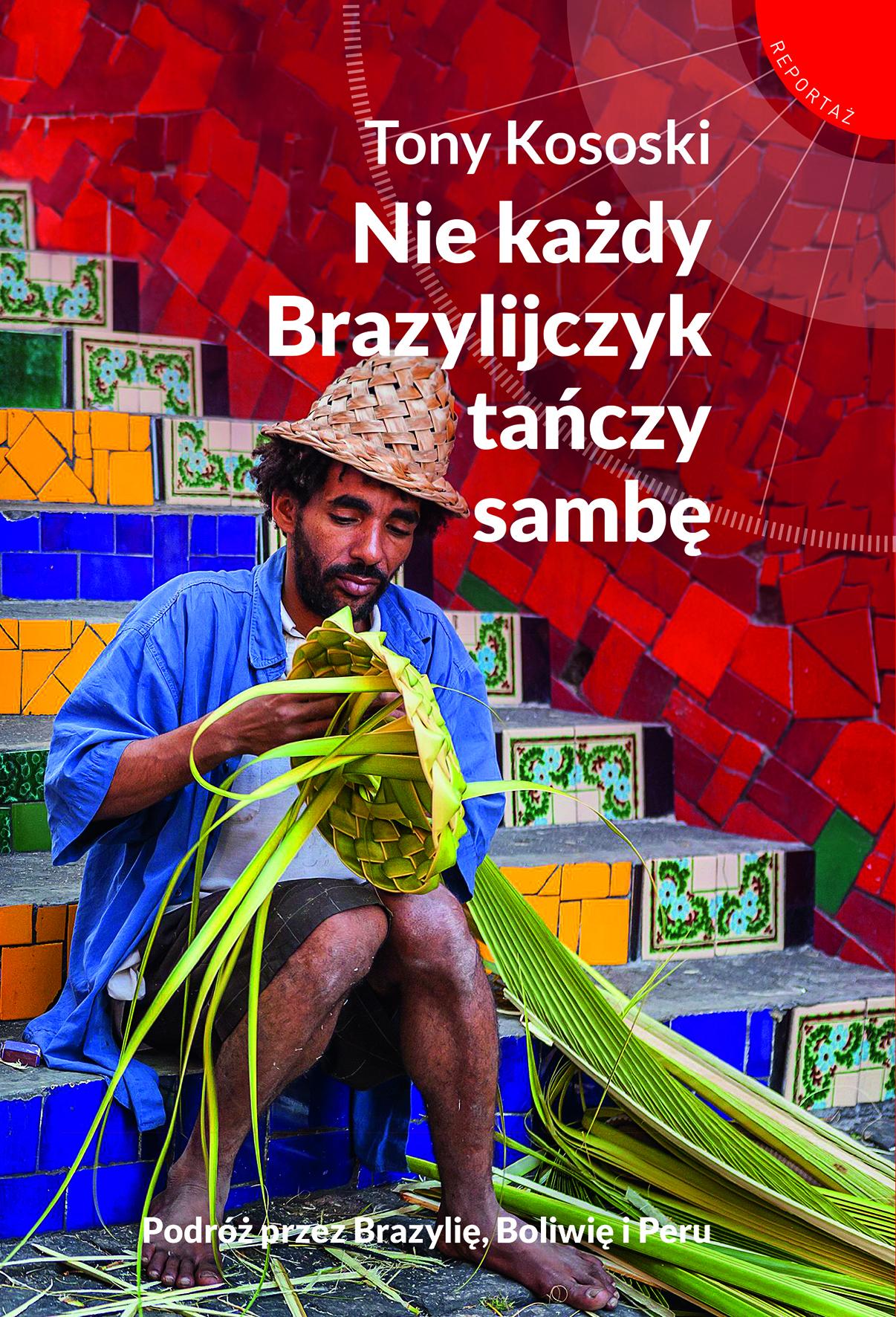 """""""Nie każdy Brazylijczyk tańczy sambę"""""""